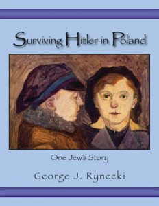 Surviving Hitler in Poland: One Jew's Story by George J. Rynecki